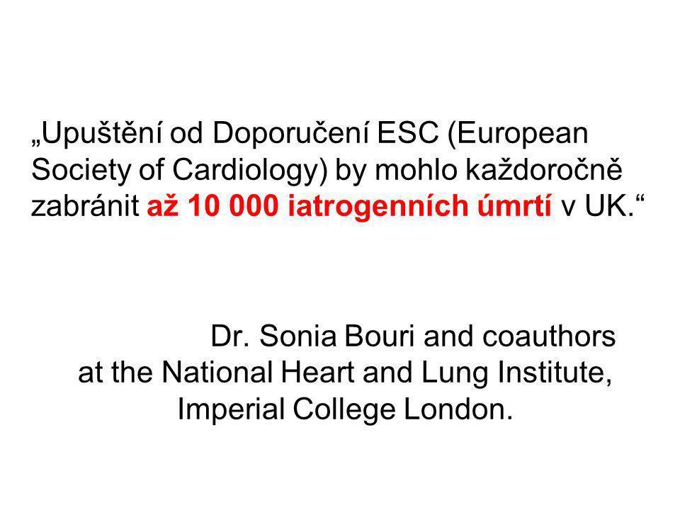 """""""Upuštění od Doporučení ESC (European Society of Cardiology) by mohlo každoročně zabránit až 10 000 iatrogenních úmrtí v UK. Dr."""