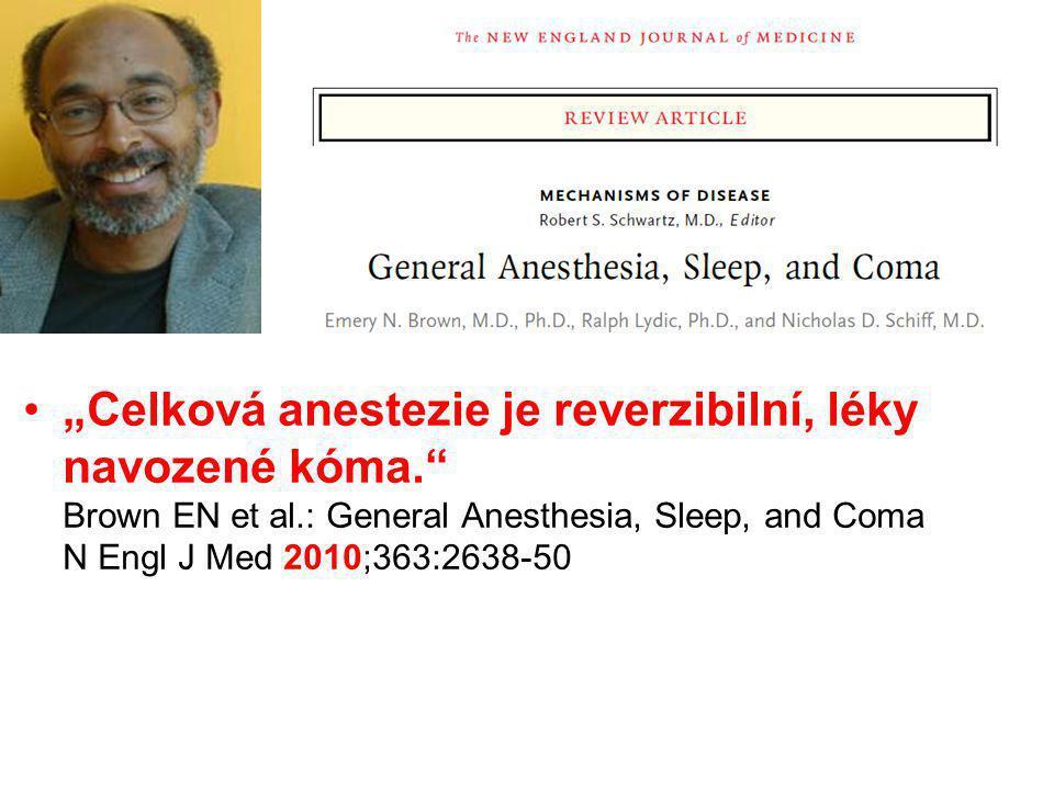 """""""Celková anestezie je reverzibilní, léky navozené kóma"""