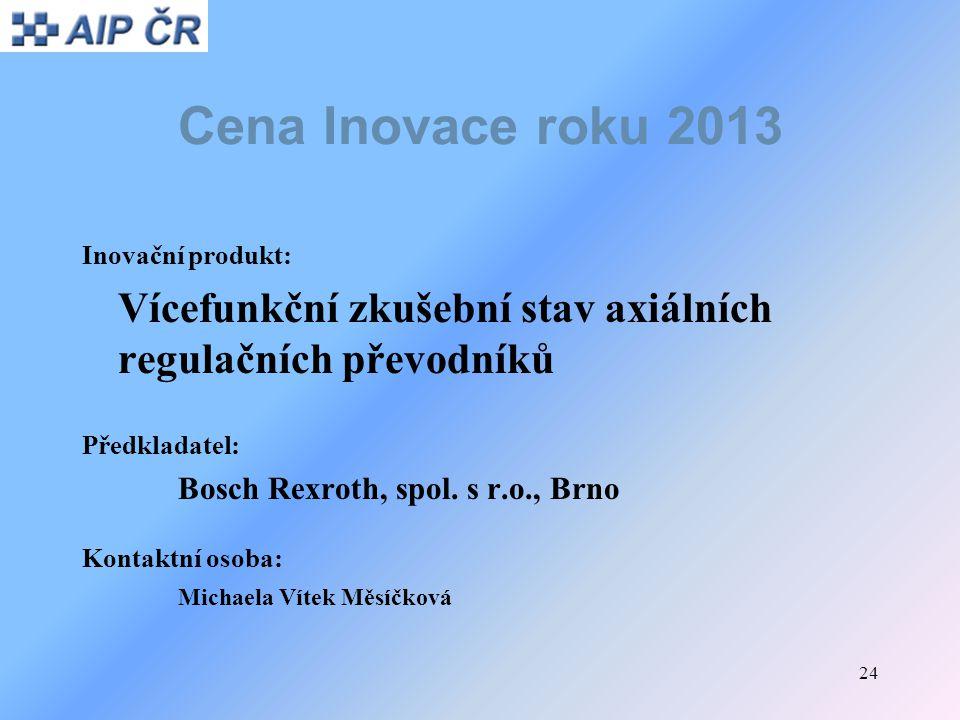 Cena Inovace roku 2013 Inovační produkt: Vícefunkční zkušební stav axiálních regulačních převodníků.