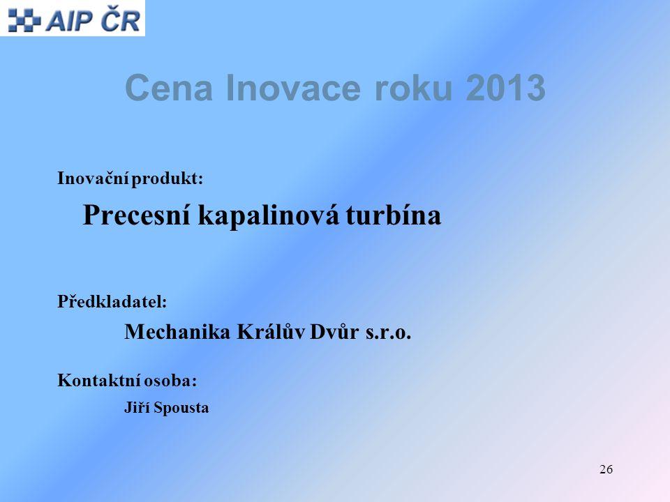 Cena Inovace roku 2013 Precesní kapalinová turbína Inovační produkt: