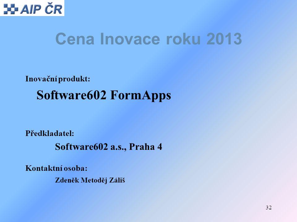 Cena Inovace roku 2013 Software602 FormApps Inovační produkt: