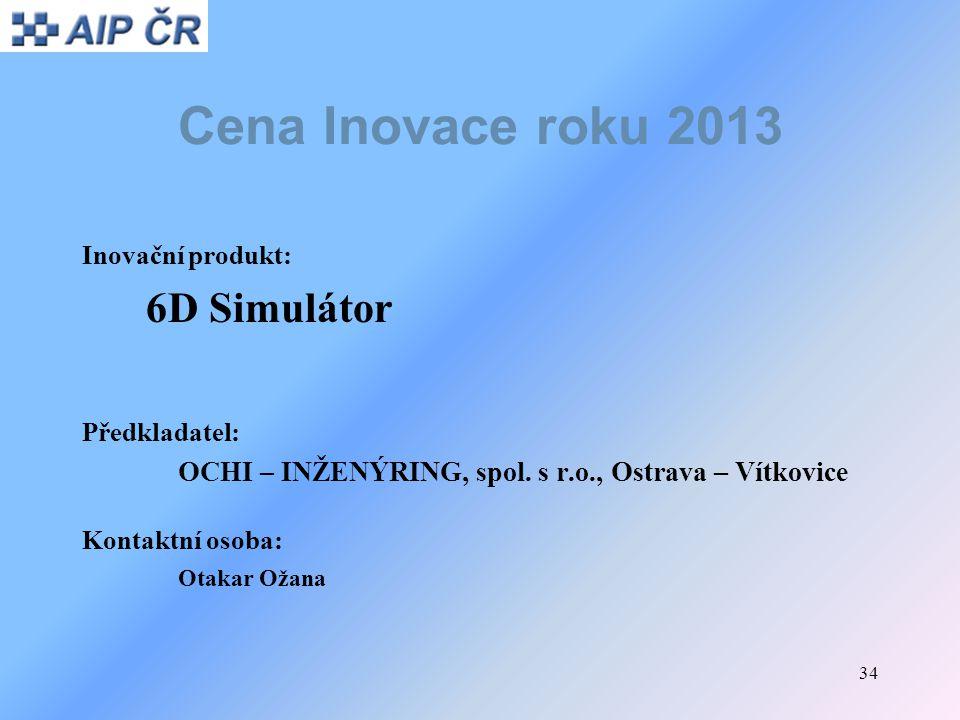 Cena Inovace roku 2013 6D Simulátor Inovační produkt: Předkladatel: