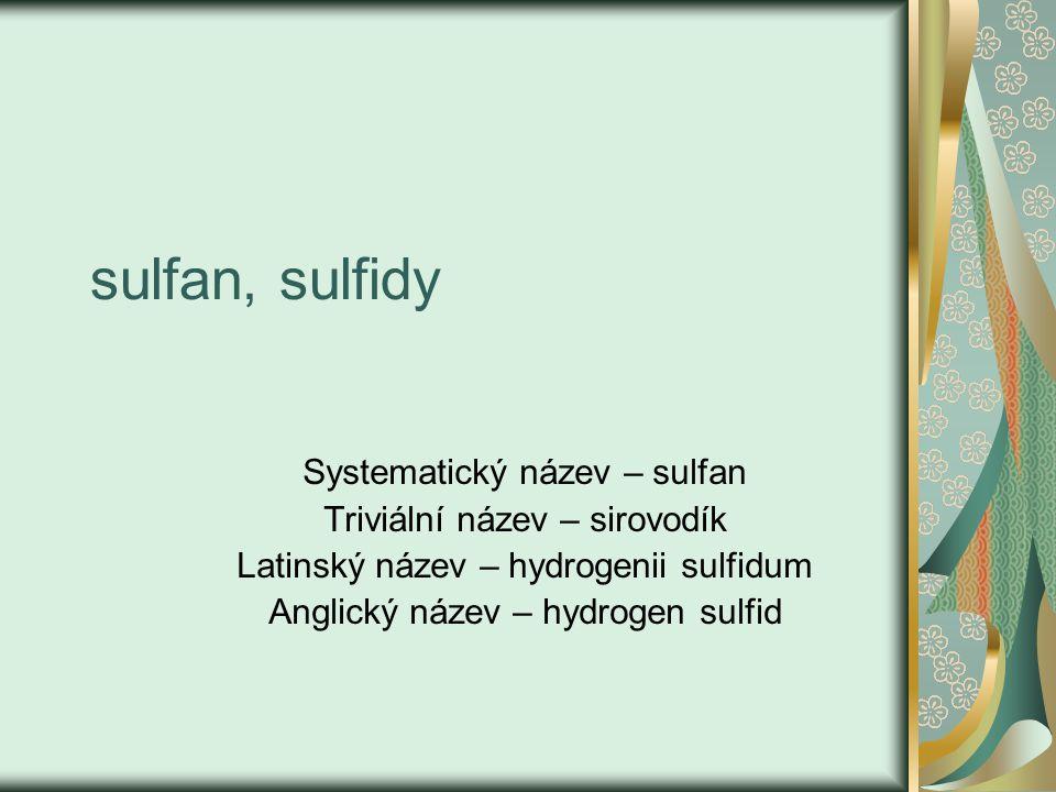 sulfan, sulfidy Systematický název – sulfan