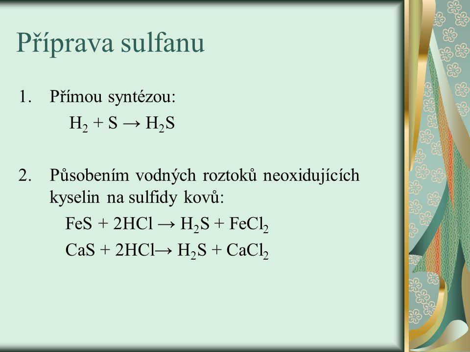 Příprava sulfanu Přímou syntézou: H2 + S → H2S