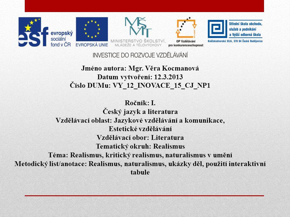 Jméno autora: Mgr. Věra Kocmanová Datum vytvoření: 12.3.2013