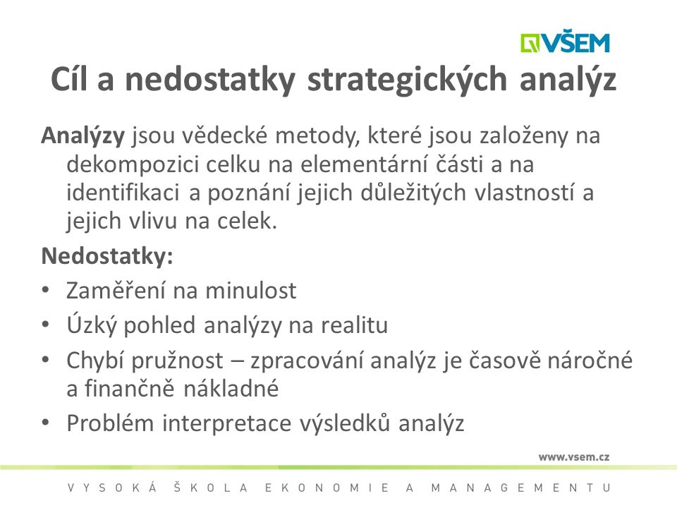 Cíl a nedostatky strategických analýz