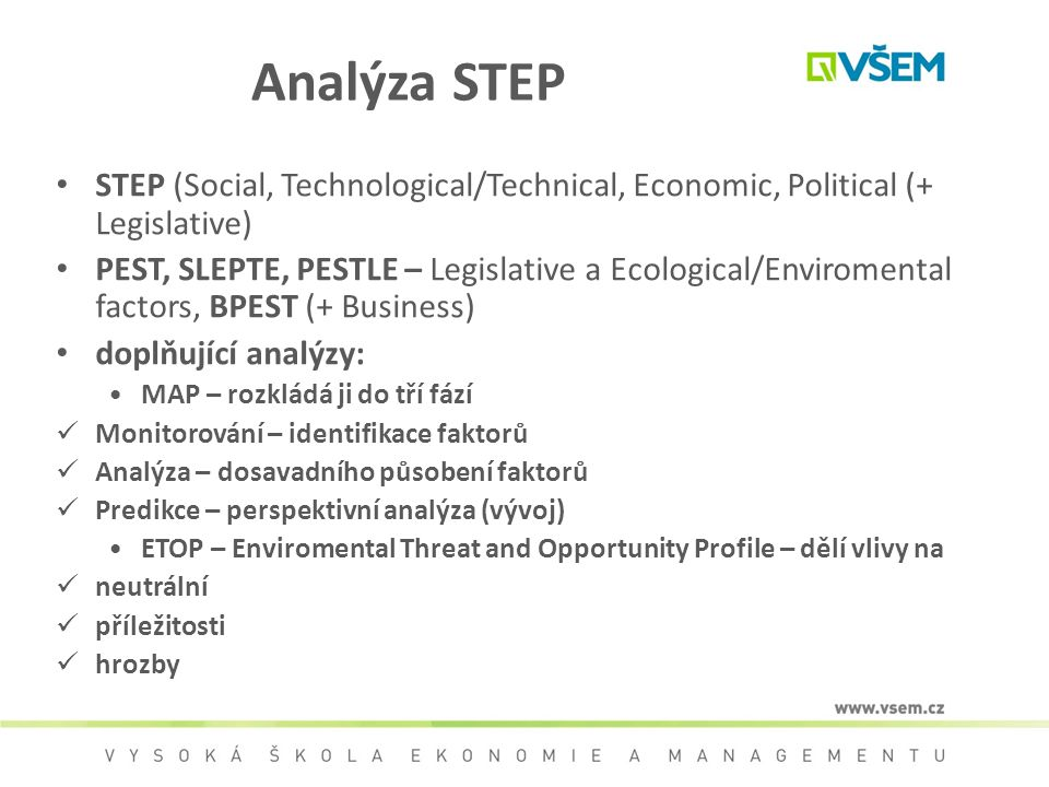 Analýza STEP STEP (Social, Technological/Technical, Economic, Political (+ Legislative)