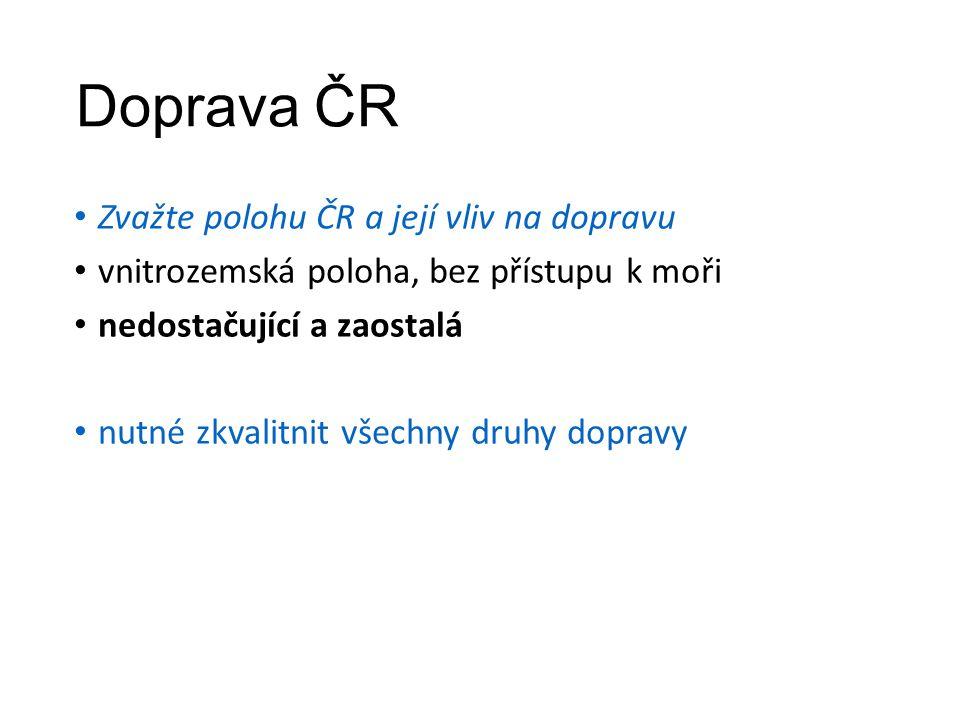 Doprava ČR Zvažte polohu ČR a její vliv na dopravu