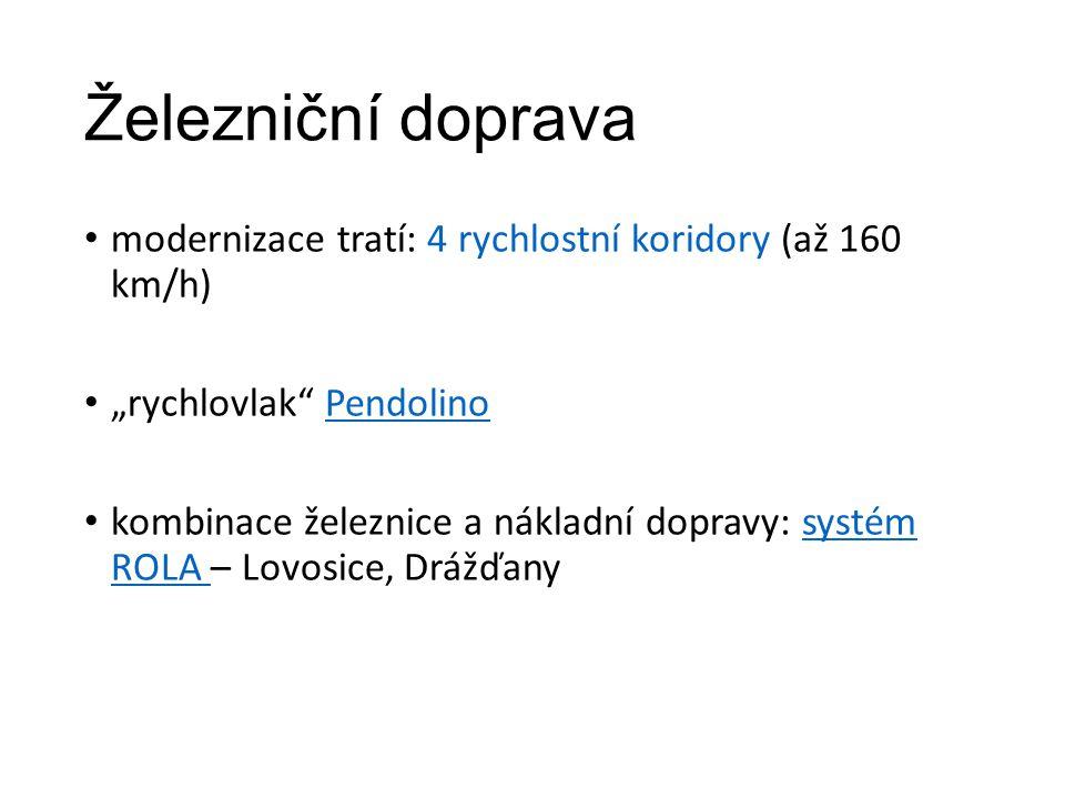 """Železniční doprava modernizace tratí: 4 rychlostní koridory (až 160 km/h) """"rychlovlak Pendolino."""