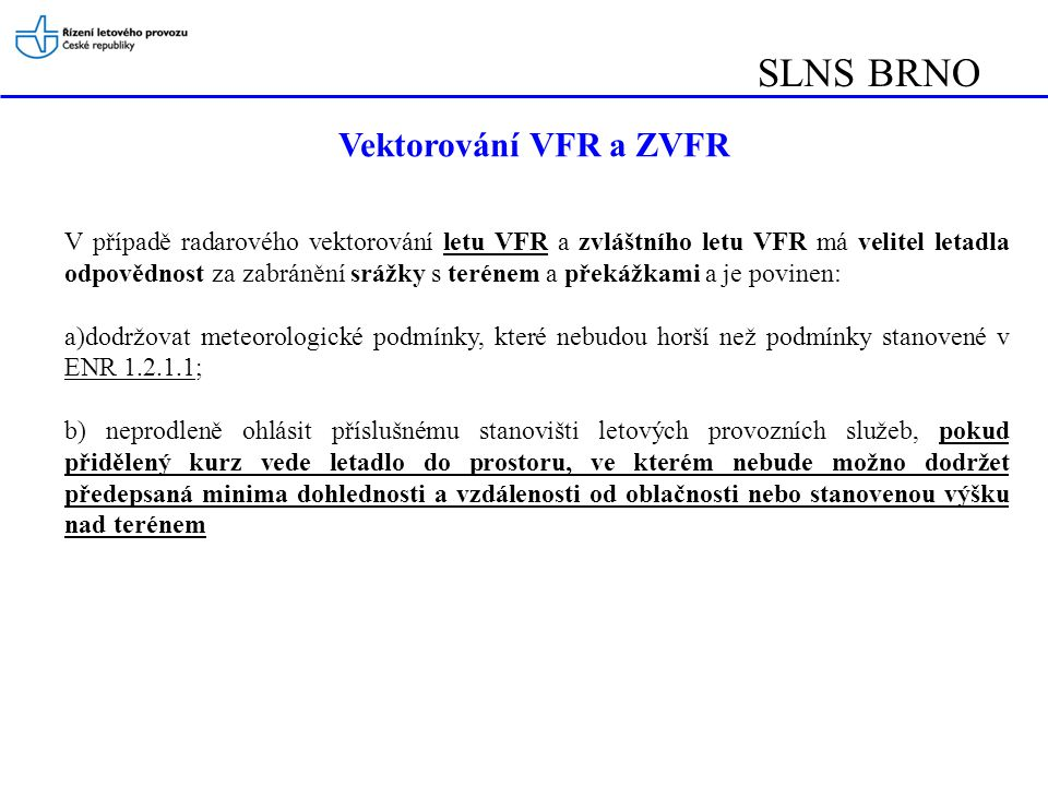 SLNS BRNO Vektorování VFR a ZVFR