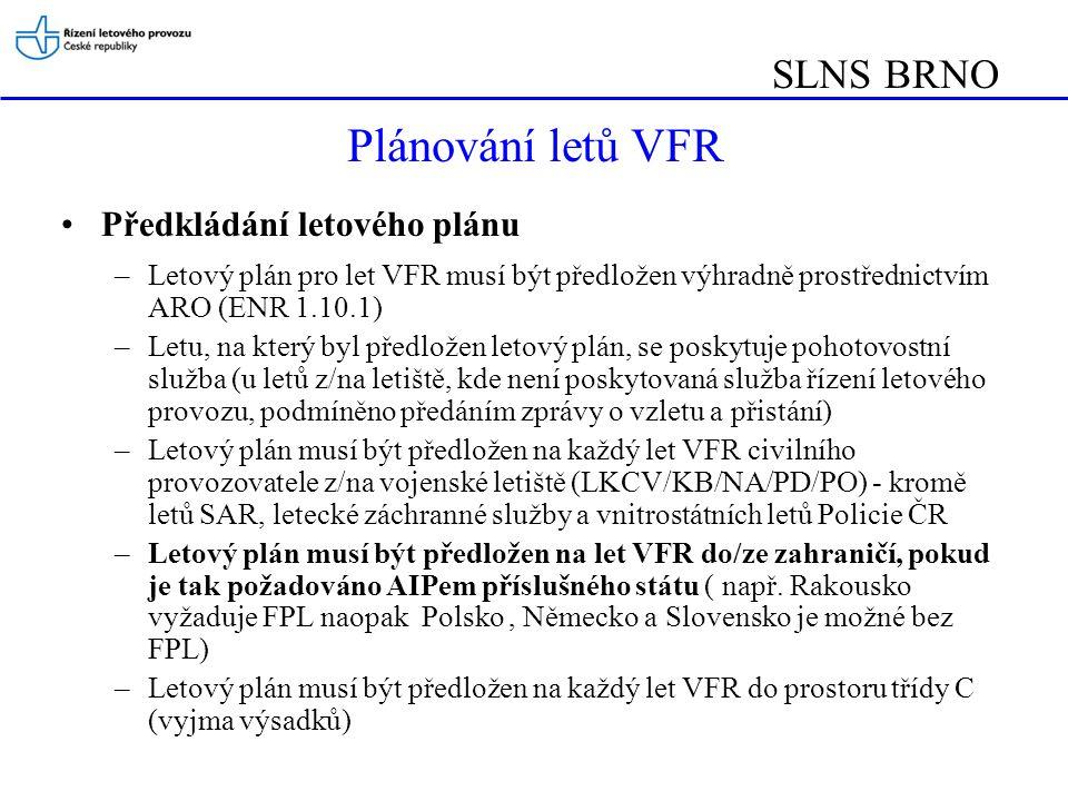 Plánování letů VFR SLNS BRNO Předkládání letového plánu