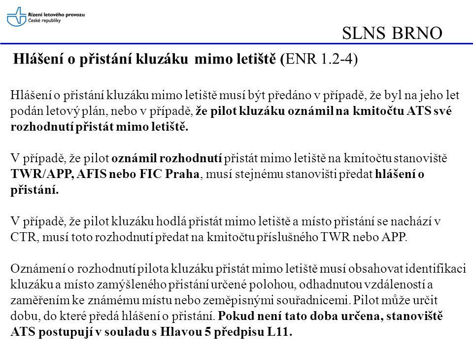 SLNS BRNO Hlášení o přistání kluzáku mimo letiště (ENR 1.2-4)