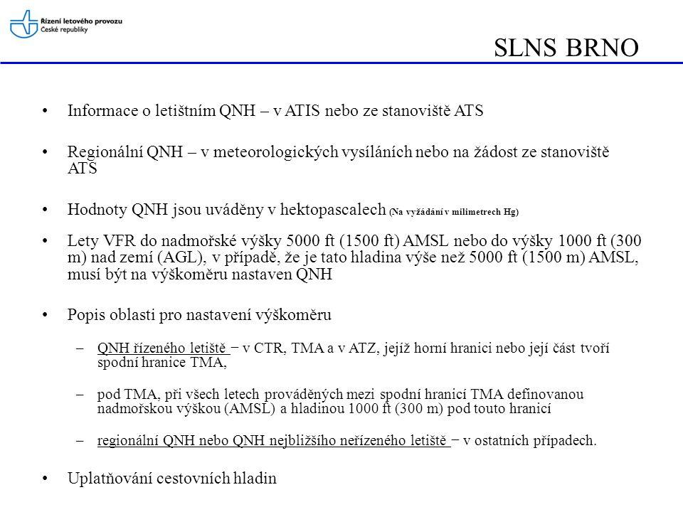 SLNS BRNO Informace o letištním QNH – v ATIS nebo ze stanoviště ATS