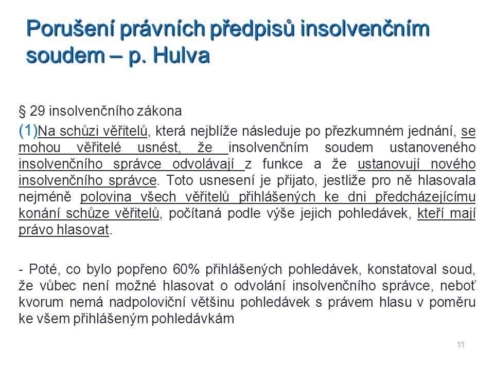 Porušení právních předpisů insolvenčním soudem – p. Hulva