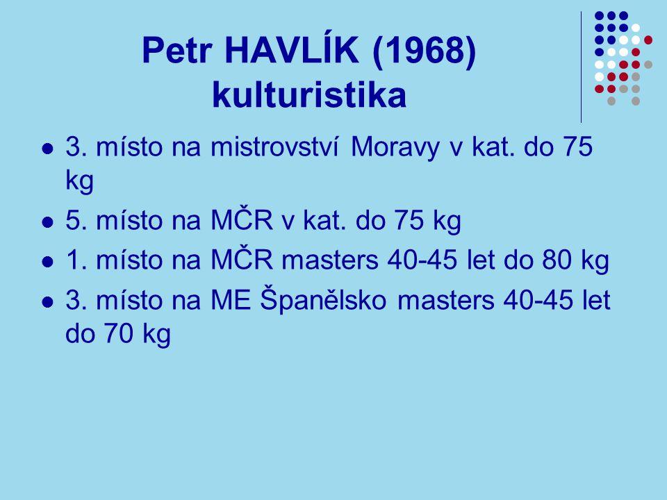 Petr HAVLÍK (1968) kulturistika