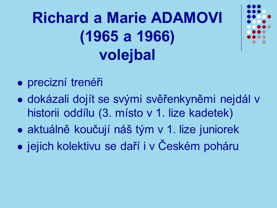Richard a Marie ADAMOVI (1965 a 1966) volejbal