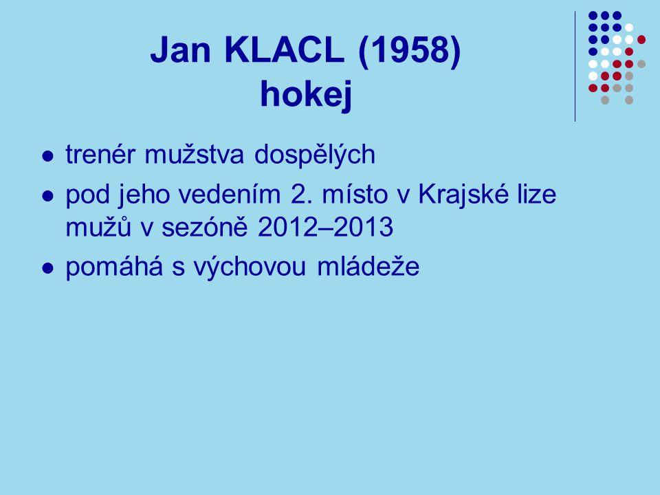 Jan KLACL (1958) hokej trenér mužstva dospělých