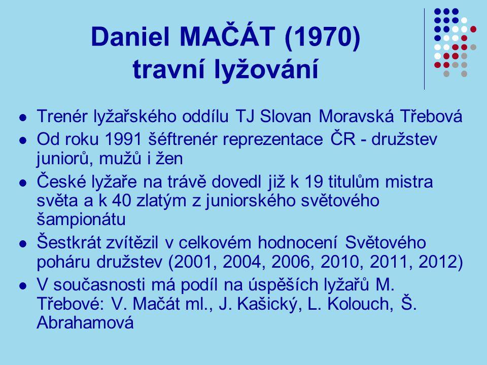 Daniel MAČÁT (1970) travní lyžování