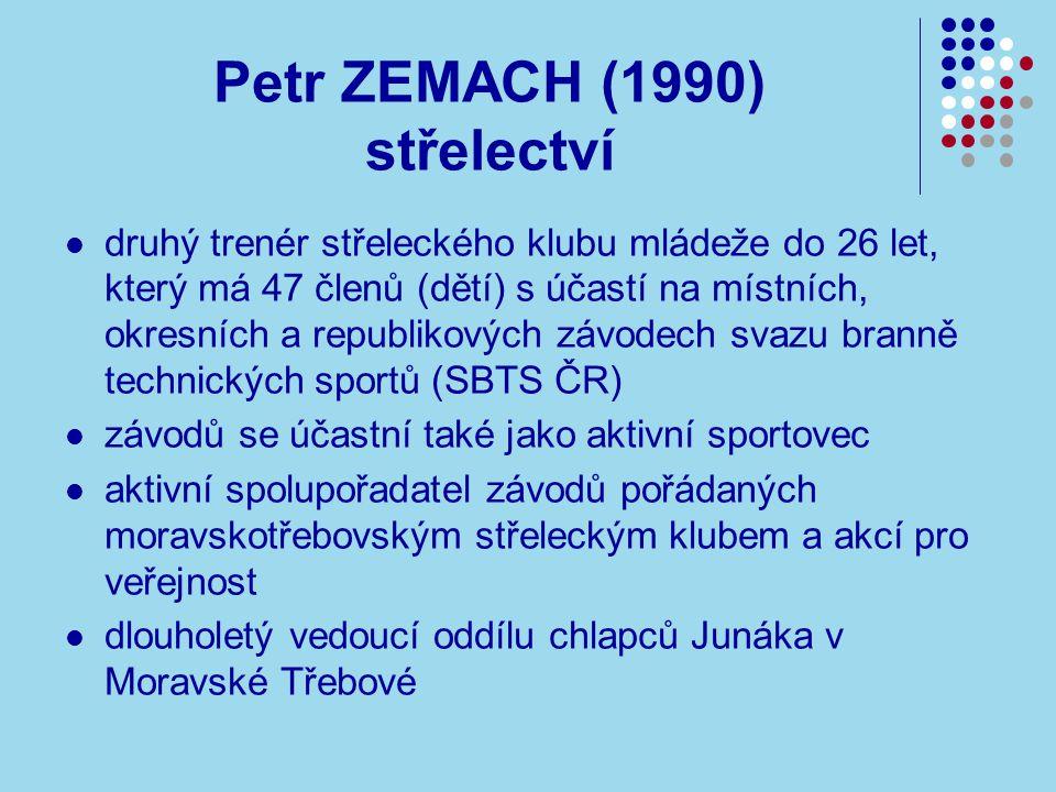 Petr ZEMACH (1990) střelectví