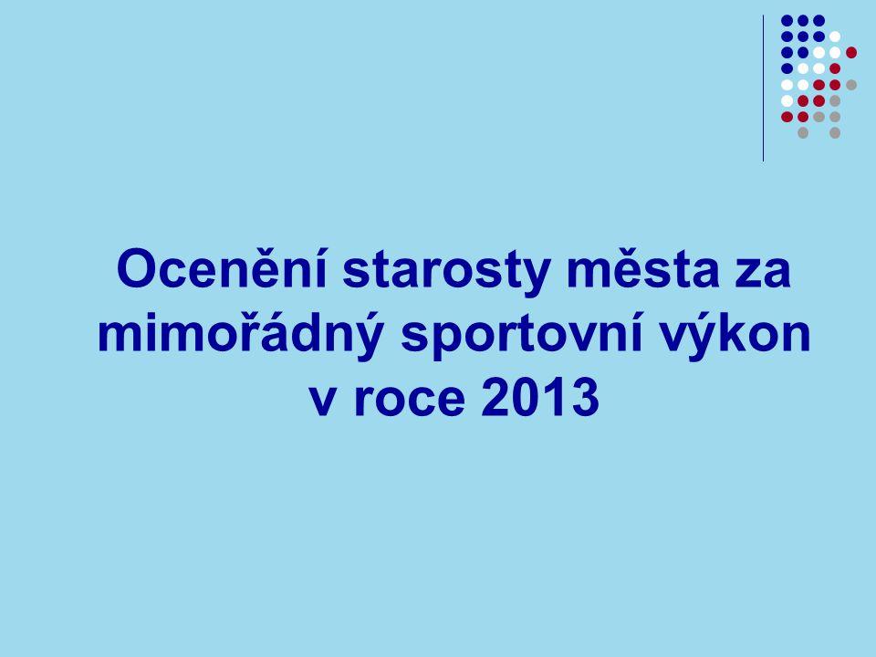 Ocenění starosty města za mimořádný sportovní výkon v roce 2013