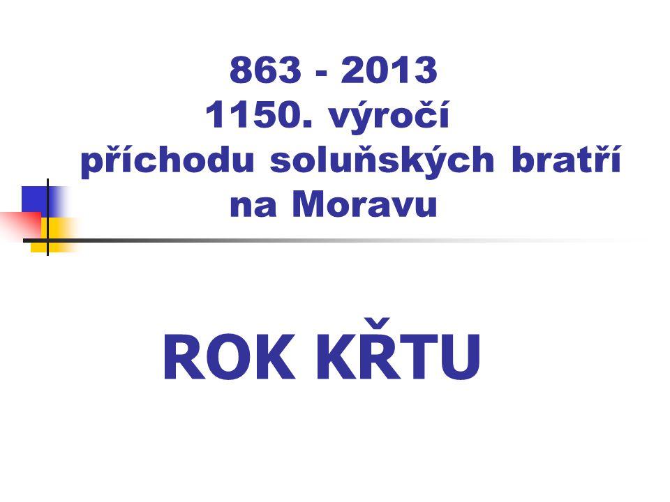 863 - 2013 1150. výročí příchodu soluňských bratří na Moravu