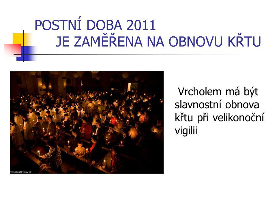 POSTNÍ DOBA 2011 JE ZAMĚŘENA NA OBNOVU KŘTU