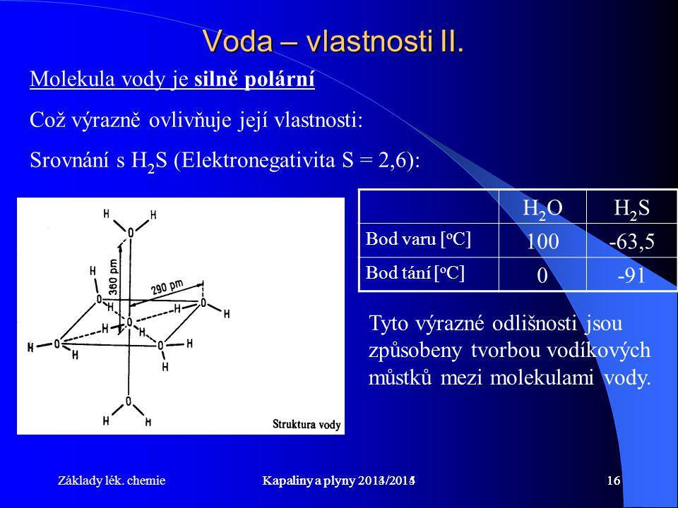 Voda – vlastnosti II. Molekula vody je silně polární