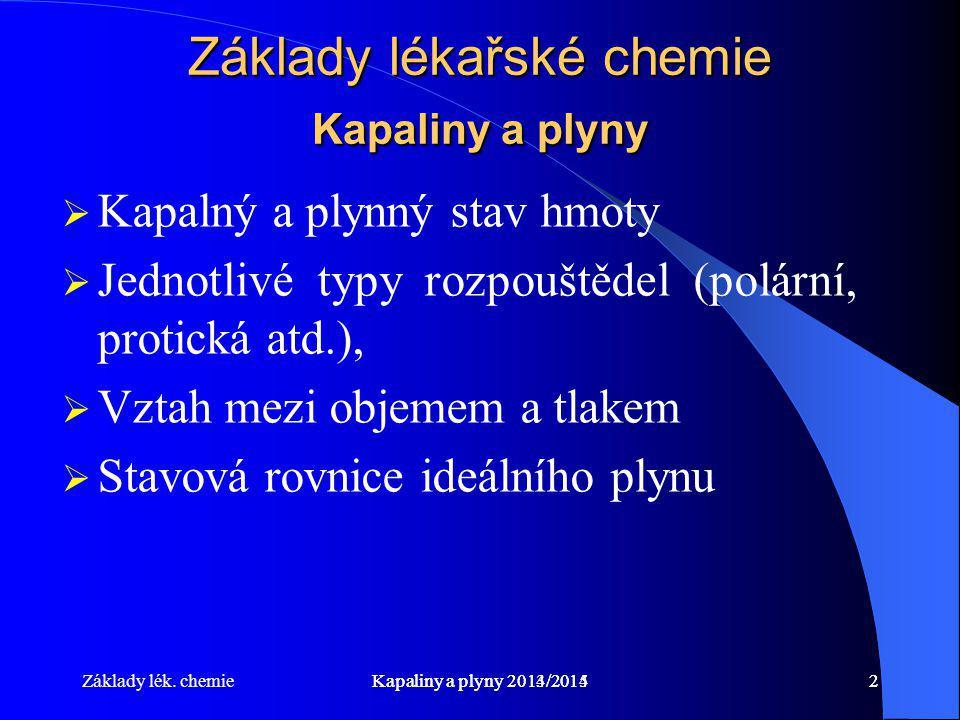 Základy lékařské chemie Kapaliny a plyny