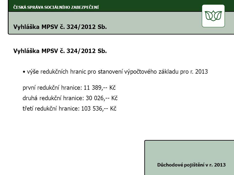 výše redukčních hranic pro stanovení výpočtového základu pro r. 2013