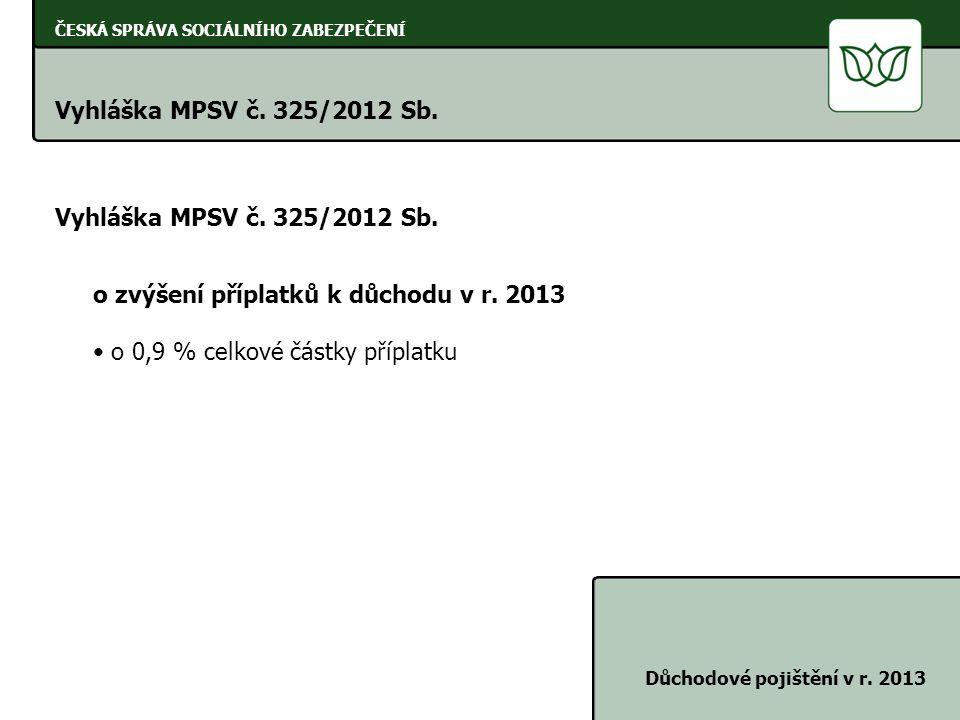 o zvýšení příplatků k důchodu v r. 2013