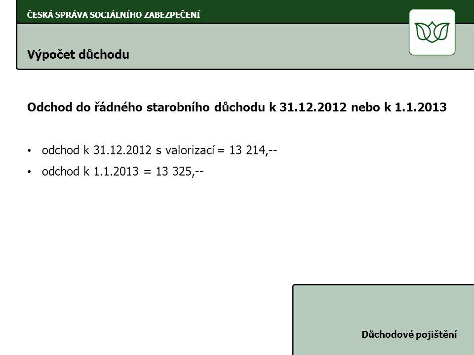 Odchod do řádného starobního důchodu k 31.12.2012 nebo k 1.1.2013