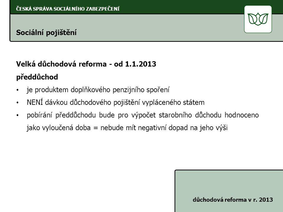 Velká důchodová reforma - od 1.1.2013 předdůchod