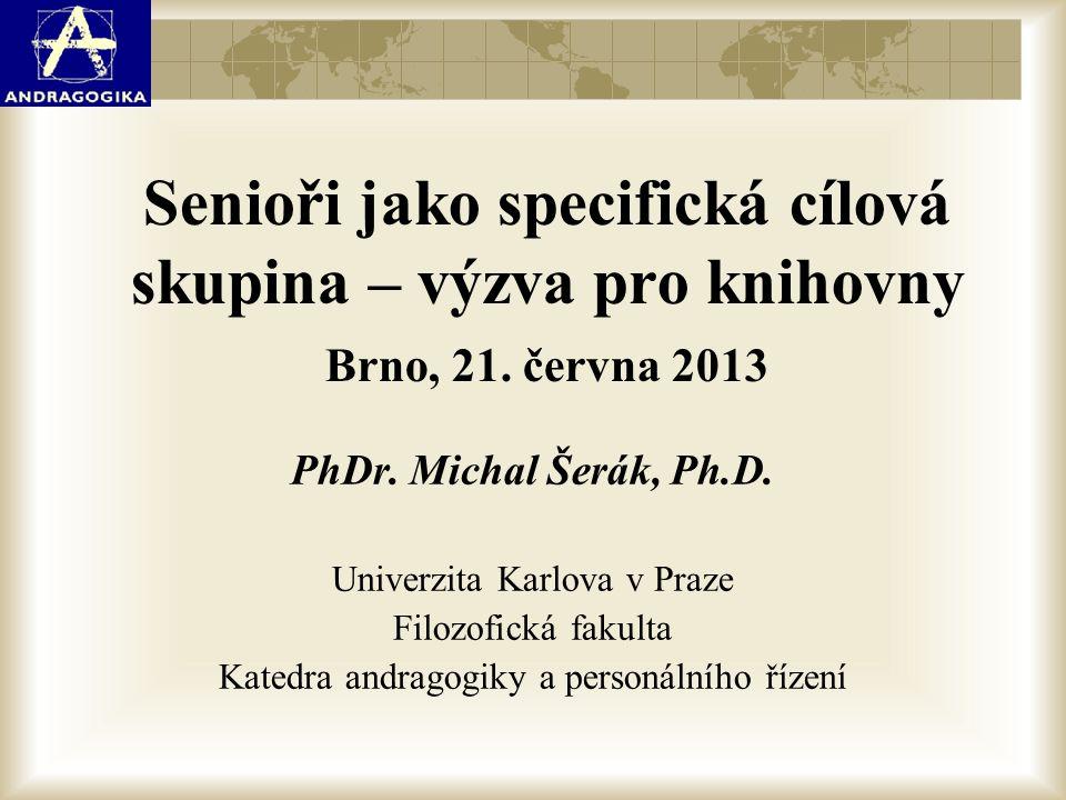 Senioři jako specifická cílová skupina – výzva pro knihovny Brno, 21
