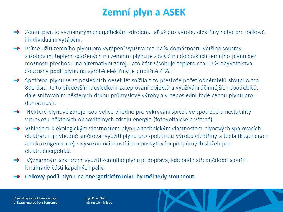 Zemní plyn a ASEK Zemní plyn je významným energetickým zdrojem, ať už pro výrobu elektřiny nebo pro dálkové i individuální vytápění.