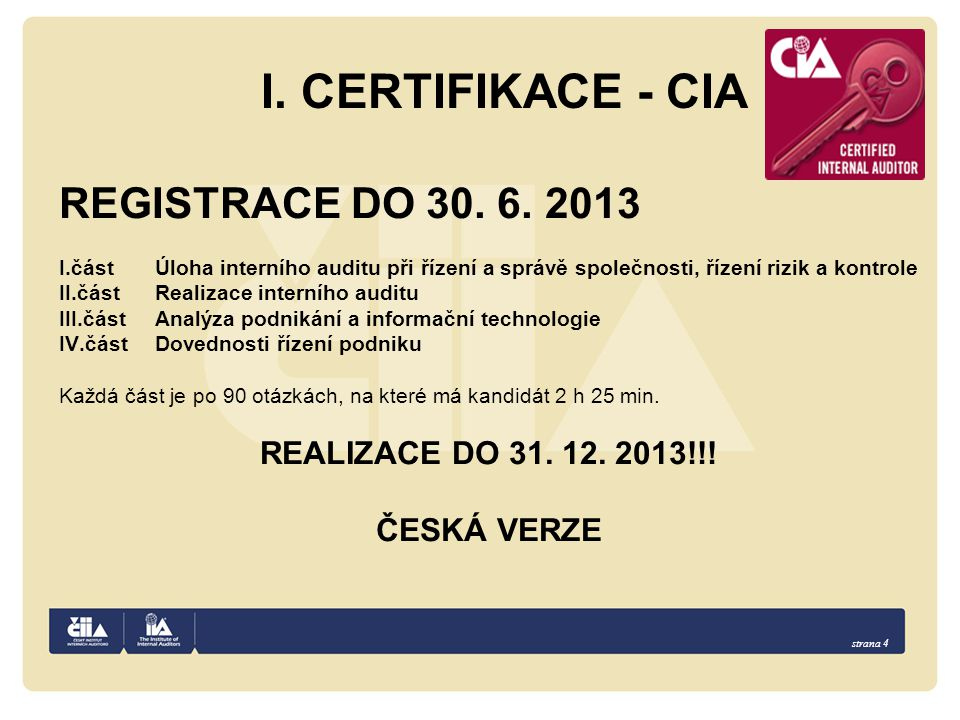 I. CERTIFIKACE - CIA REGISTRACE DO 30. 6. 2013