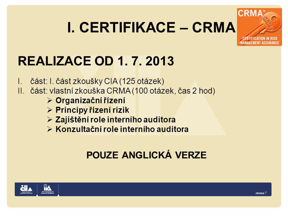 I. CERTIFIKACE – CRMA REALIZACE OD 1. 7. 2013 POUZE ANGLICKÁ VERZE