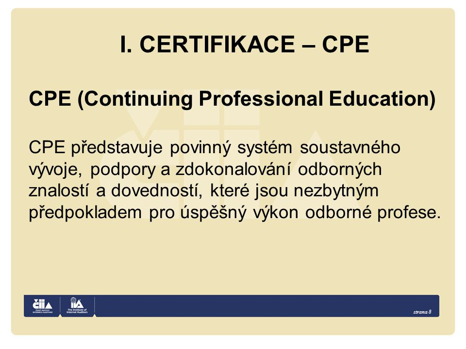 I. CERTIFIKACE – CPE CPE (Continuing Professional Education)