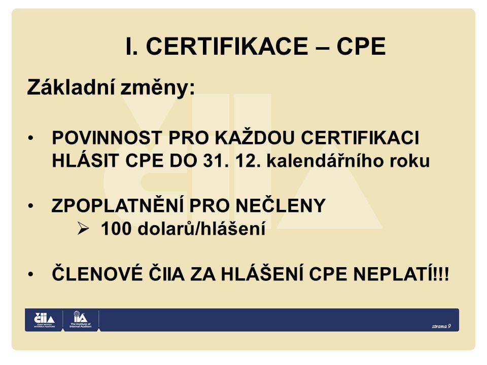 I. CERTIFIKACE – CPE Základní změny: