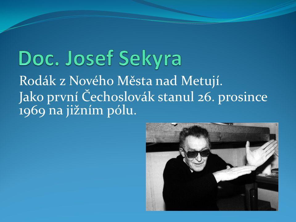 Doc. Josef Sekyra Rodák z Nového Města nad Metují.