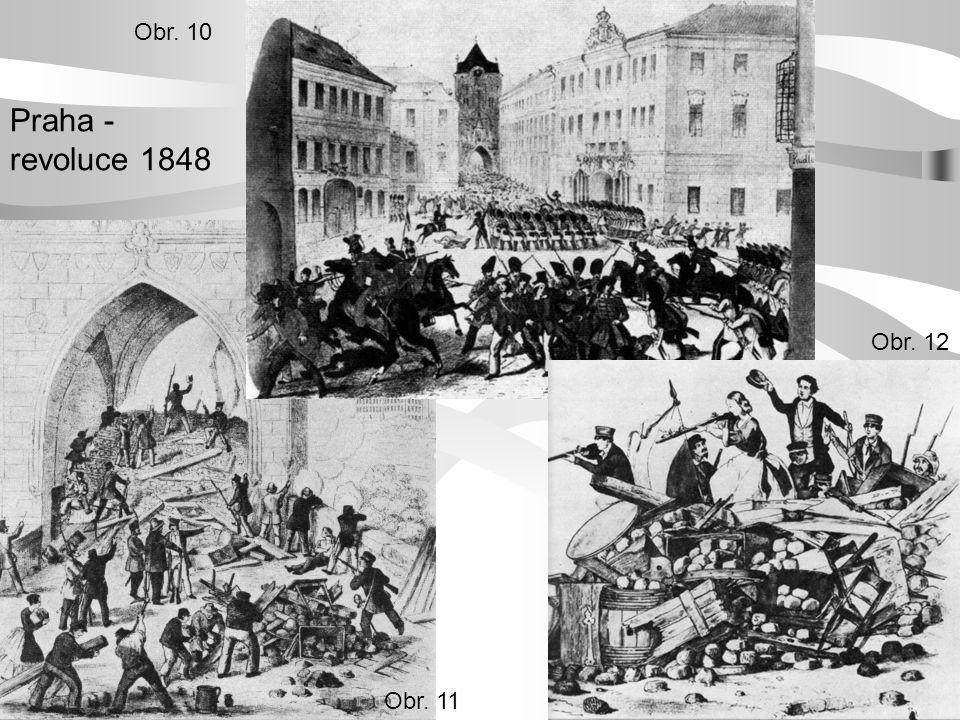 Obr. 10 Praha - revoluce 1848 Obr. 12 Obr. 11