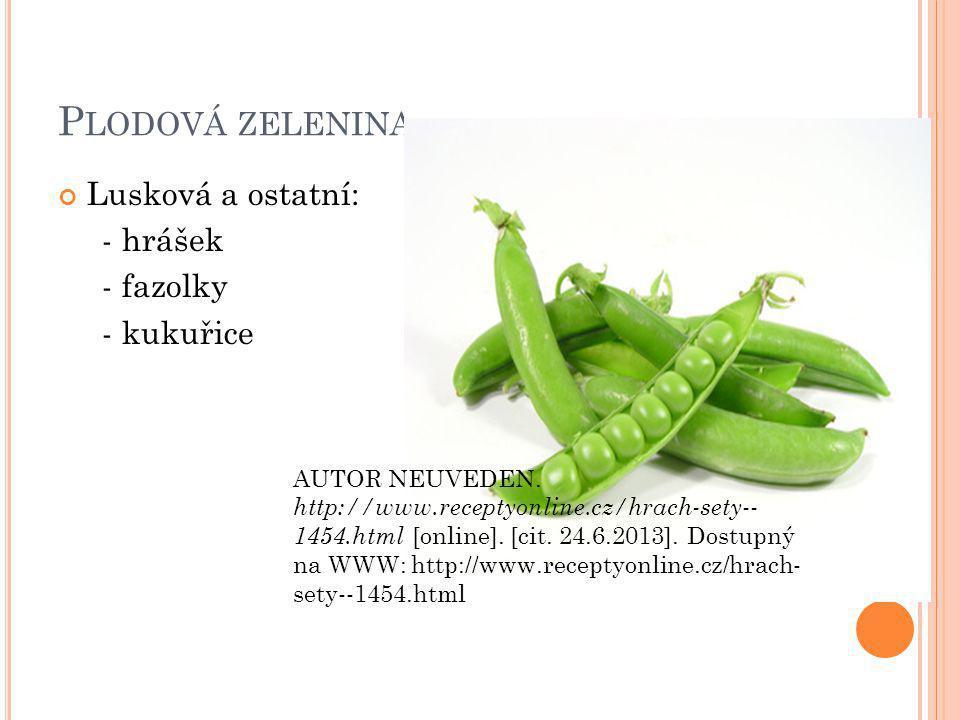Plodová zelenina Lusková a ostatní: - hrášek - fazolky - kukuřice