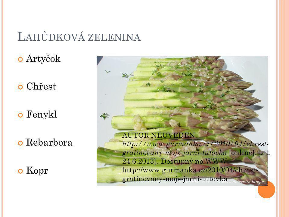 Lahůdková zelenina Artyčok Chřest Fenykl Rebarbora Kopr
