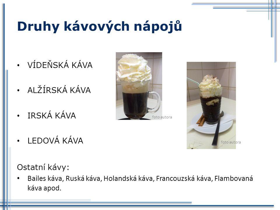 Druhy kávových nápojů VÍDEŇSKÁ KÁVA ALŽÍRSKÁ KÁVA
