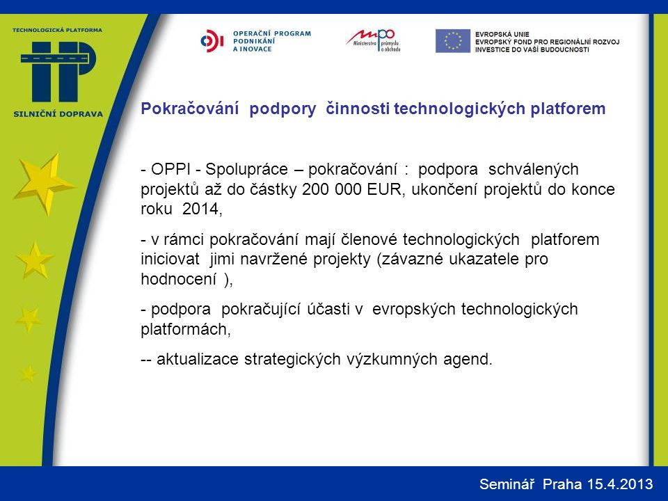 Pokračování podpory činnosti technologických platforem