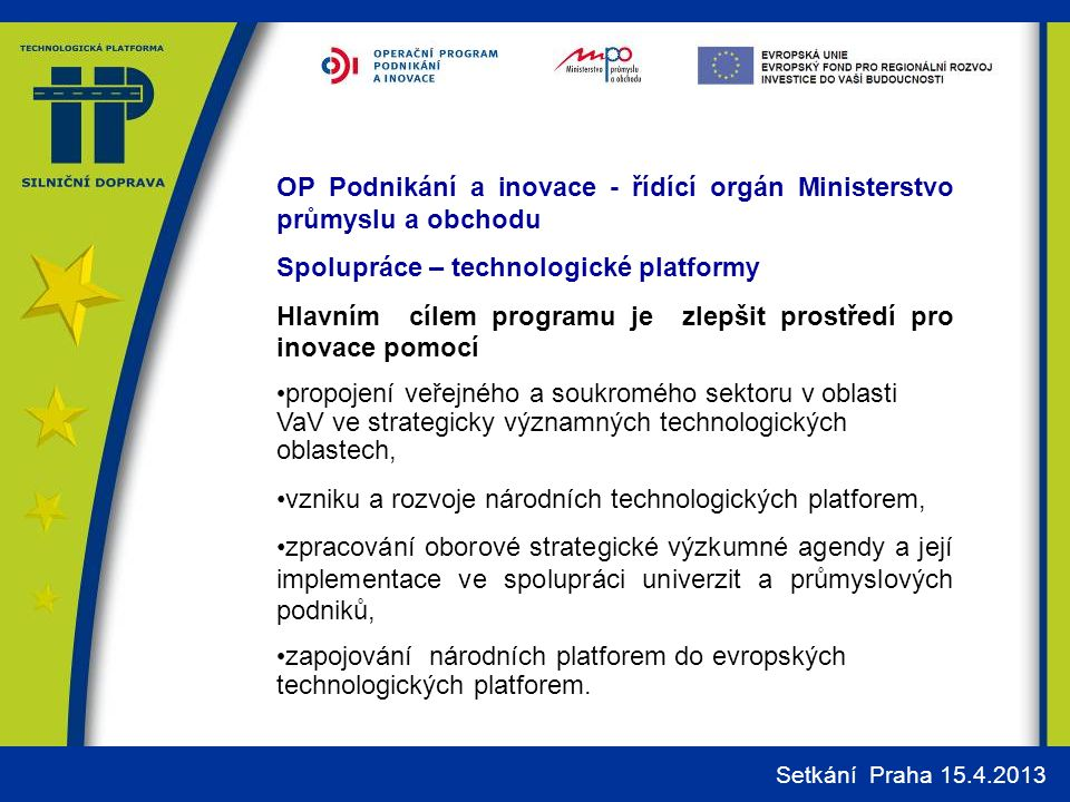 OP Podnikání a inovace - řídící orgán Ministerstvo průmyslu a obchodu