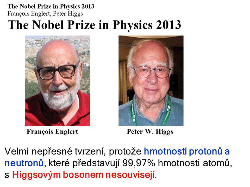Velmi nepřesné tvrzení, protože hmotnosti protonů a
