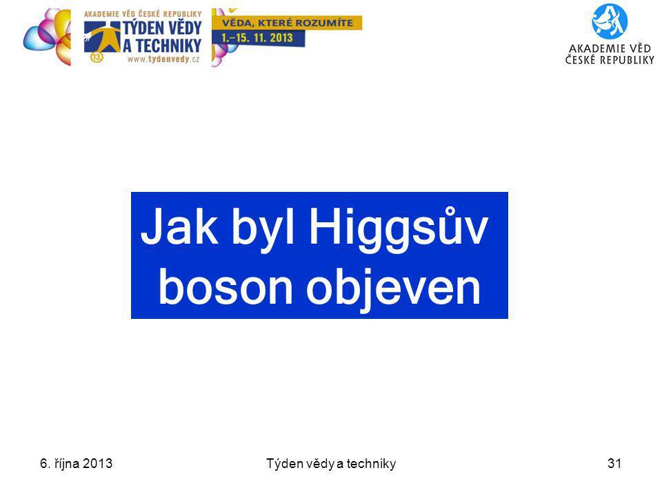 Jak byl Higgsův boson objeven