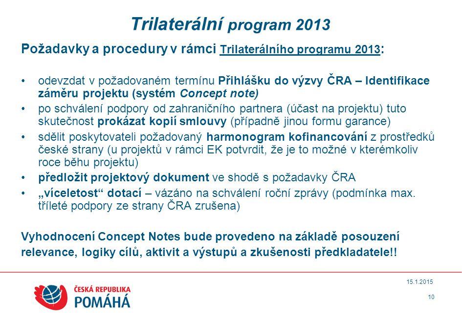 Trilaterální program 2013 Požadavky a procedury v rámci Trilaterálního programu 2013: