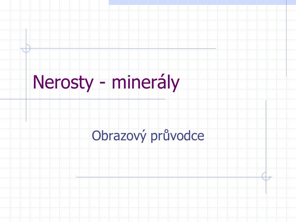 Nerosty - minerály Obrazový průvodce