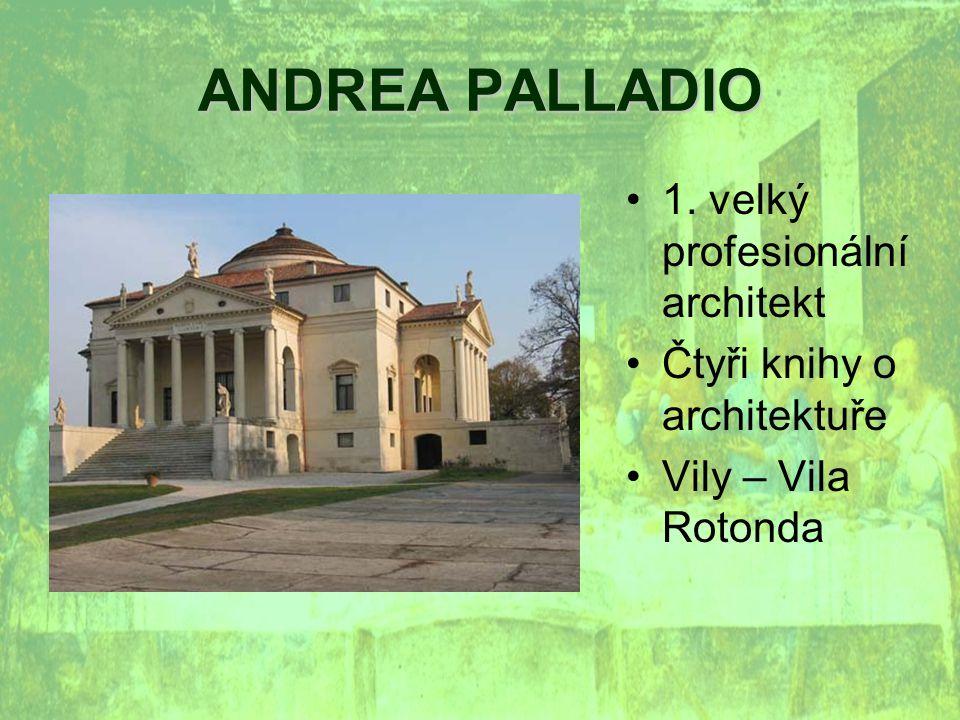 ANDREA PALLADIO 1. velký profesionální architekt